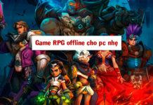 Top game RPG offline cho pc nhẹ